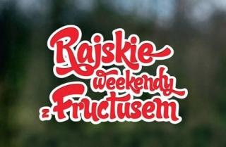 Rajskie Weekendy z Fructusem